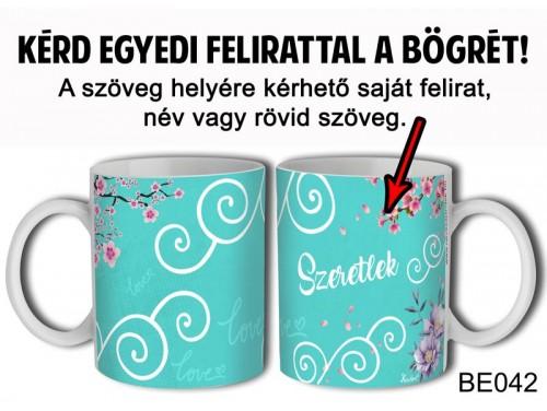 (BE042) Bögre 3 dl - Virágos tűrkíz hátteres - Egyedi Ajándék - Egyedi Feliratos Bögre