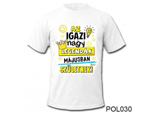 (POL030) Vicces póló - Májusban születnek - Szülinapi ajándékok - Születésnapi póló