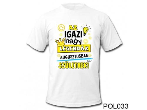 (POL033) Vicces póló - Augusztusban születnek - Szülinapi ajándékok - Születésnapi póló