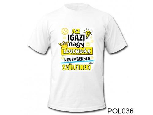 (POL036) Vicces póló - Noveberben születnek - Szülinapi ajándékok - Születésnapi póló