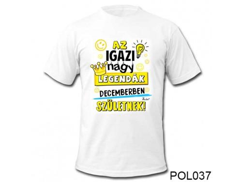 (POL037) Vicces póló - Decemberben születnek - Szülinapi ajándékok - Születésnapi póló