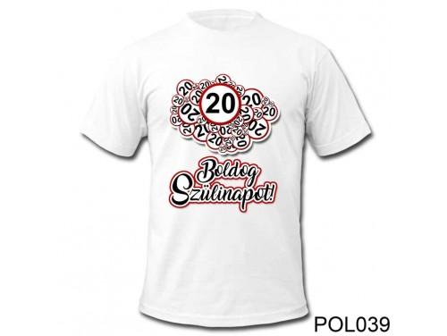 (POL039) Vicces póló - 20 Boldog Szülinapot - Szülinapi ajándékok - Születésnapi póló