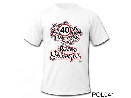 (POL041) Vicces póló - 40 Boldog Szülinapot - Szülinapi ajándékok - Születésnapi póló