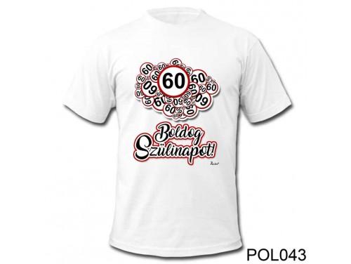 (POL043) Vicces póló - 60 Boldog Szülinapot - Szülinapi ajándékok - Születésnapi póló