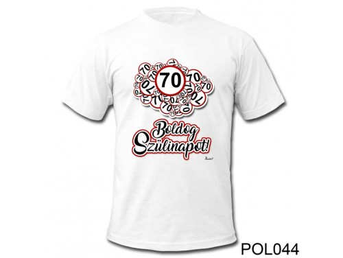 (POL044) Vicces póló - 70 Boldog Szülinapot - Szülinapi ajándékok - Születésnapi póló