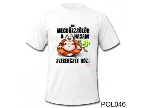 (POL046) Vicces póló - Ha megdörzsölöd a hasam - Vicces pólók - Vicces Ajándék Ötletek