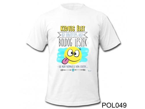 (POL049) Vicces póló - Kedves Élet - Vicces Feliratú Pólók - Vicces Ajándék Ötletek