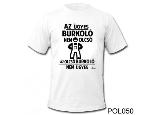 (POL050) Vicces póló - Az Ügyes Burkoló - Vicces Pólók - Vicces Ajándék Ötletek