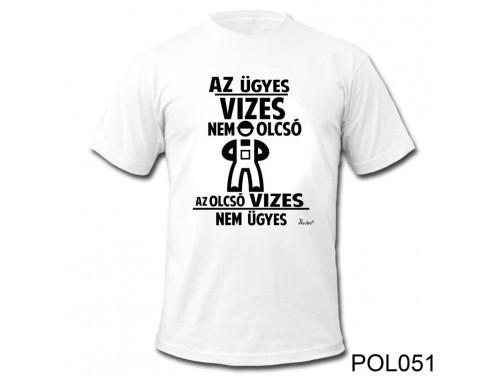 (POL051) Vicces póló - Az Ügyes Vizes - Vicces Feliratú Pólók - Vicces Ajándék Ötletek