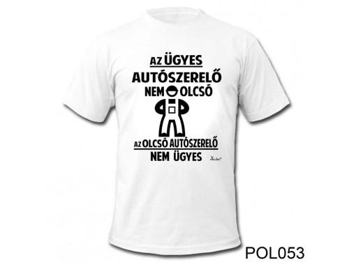 (POL053) Vicces póló - Az Ügyes Autószerelő - Vicces Ajándék Ötletek szerelőknek