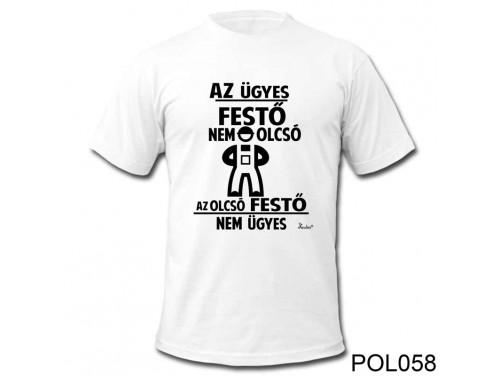 (POL058) Vicces póló - Az Ügyes Festő - Vicces Ajándék Ötletek