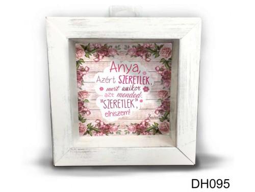 (DH095) Kicsi 3D Képkeret 11,2 cm x 11, 2 cm - Anya azért szeretlek - Ajándék anyukáknak - Anyák napi ajándékok