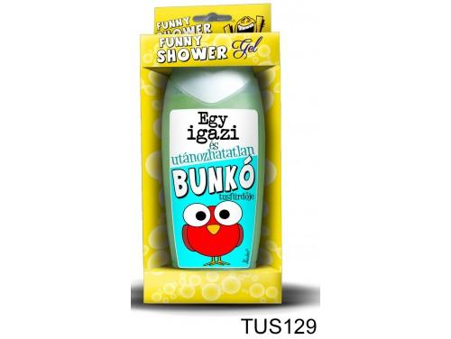 (TUS129) Tusfürdő 300 ml - Egy igazi bunkó – Vicces ajándék