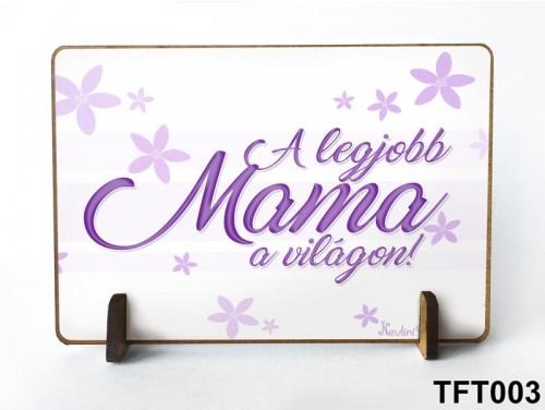 (TFT003) Kis fa tábla 11 cm x 7,5 cm - A legjobb mama – Nagymamának ajándék