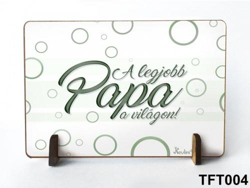 (TFT004) Kis fa tábla 11 cm x 7,5 cm - A Legjobb Papa – Ajándék papáknak