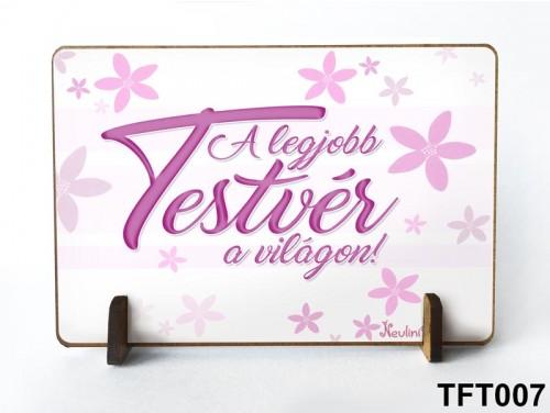 (TFT007) Kis fa tábla 11 cm x 7,5 cm - A legjobb testvér – Ajándék testvérnek