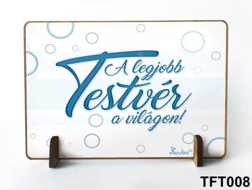 (TFT008) Kis fa tábla 11 cm x 7,5 cm - A legjobb testvér kék - Ajándék testvérnek