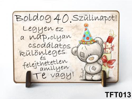 (TFT013) Kis fa tábla 11 cm x 7,5 cm - Boldog 40. Szülinapot – Szülinapi ajándék