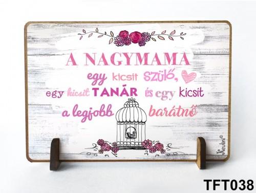 (TFT038) Kis fa tábla 11 cm x 7,5 cm - A nagymama egy kicsit szülő – Nagymamának ajándék