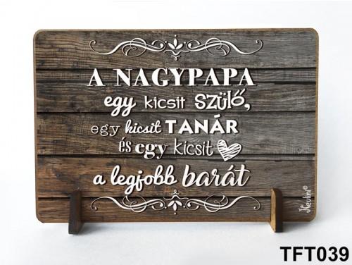 (TFT039) Kis fa tábla 11 cm x 7,5 cm - A nagypapa egy kicsit szülő – Ajándék papáknak