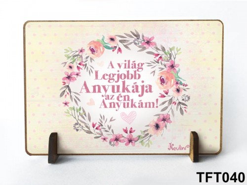 (TFT040) Kis fa tábla 11 cm x 7,5 cm - A világ legjobb anyukája – Ajándék anyáknak - Anyák napi ajándék