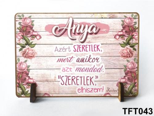 (TFT043) Kis fa tábla 11 cm x 7,5 cm - Anya, azért szeretlek - Ajándék Anyának - Anyák napi ajándék
