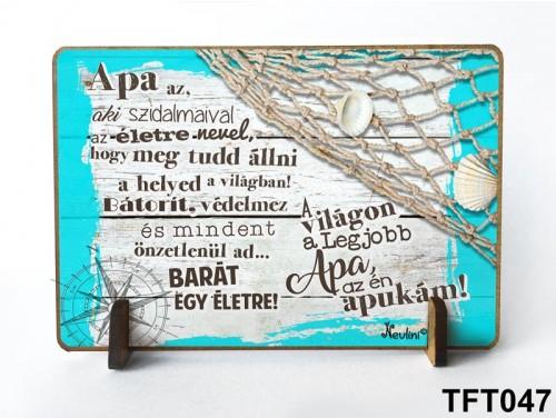 (TFT047) Kis fa tábla 11 cm x 7,5 cm - Apa az, aki – Ajándék apáknak