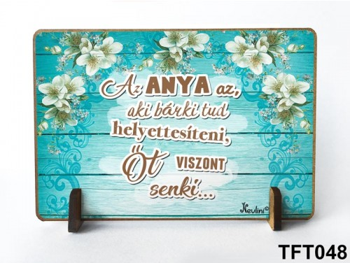 (TFT048) Kis fa tábla 11 cm x 7,5 cm - Anya bárkit tud – Anyák napi ajándék - Anyák napi ajándék