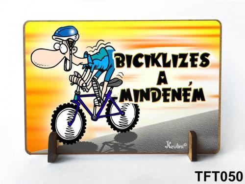 (TFT050) Kis fa tábla 11 cm x 7,5 cm - Biciklizés a mindenem – Biciklis ajándék