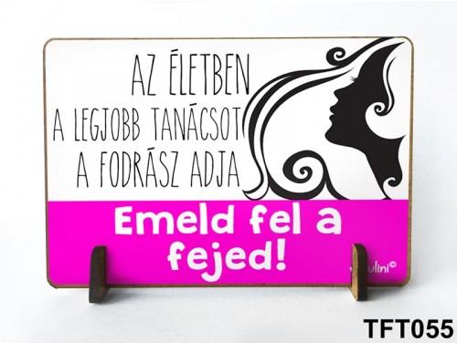 (TFT055) Kis fa tábla 11 cm x 7,5 cm - A legjobb tanácsot a fodrász adja – Ajándék Fodrásznak