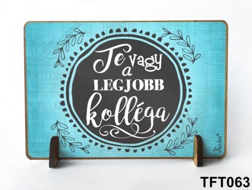 (TFT063) Kis fa tábla 11 cm x 7,5 cm - Te vagy a legjobb kolléga – Ajándék Munkatársaknak
