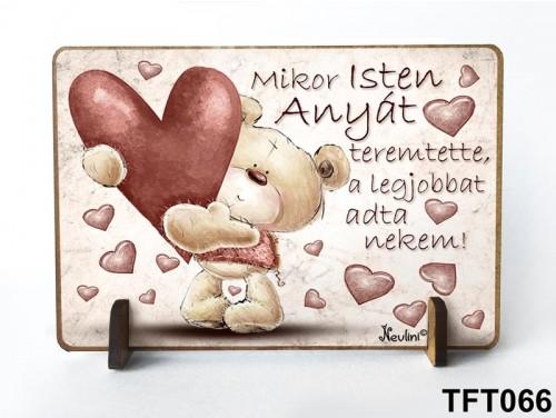 (TFT066) Kis fa tábla 11 cm x 7,5 cm - Mikor Isten Anyát – Ajándék anyáknak - Anyák napi ajándék