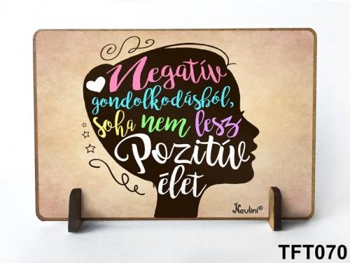(TFT070) Kis fa tábla 11 cm x 7,5 cm - Gondolkodj pozitívan – Inspiráló ajándék