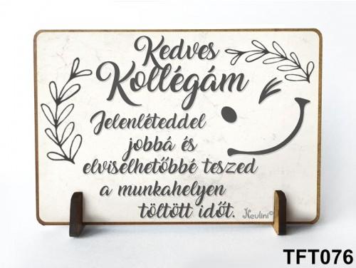 (TFT076) Kis fa tábla 11 cm x 7,5 cm - Kedves kollégám – Ajándék Munkatársaknak
