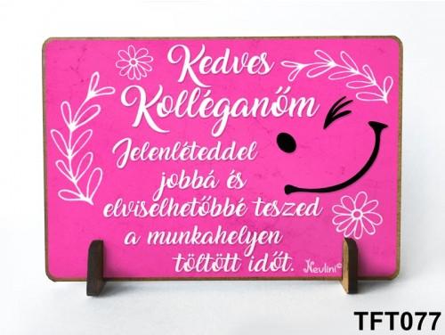 (TFT077) Kis fa tábla 11 cm x 7,5 cm - Kedves kolléganőm – Ajándék Munkatársaknak