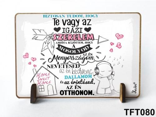 (TFT080) Kis fa tábla 11 cm x 7,5 cm - Te vagy az igazi – Évfordulós ajándék