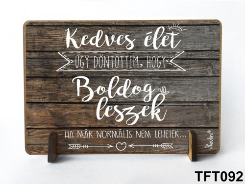 (TFT092) Kis fa tábla 11 cm x 7,5 cm - Kedves élet – Vicces Motivációs ajándék
