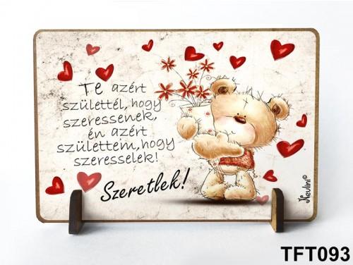 (TFT093) Kis fa tábla 11 cm x 7,5 cm - Azért születtél – Valentin napi ajándék