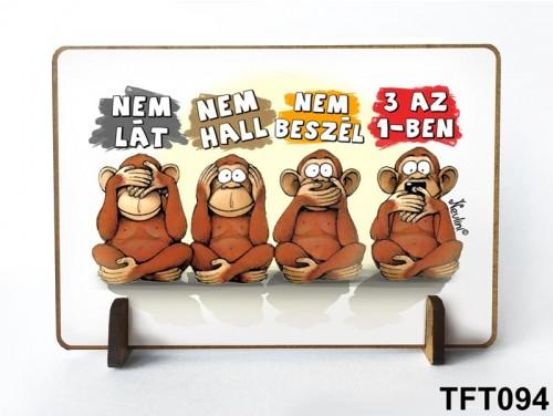 (TFT094) Kis fa tábla 11 cm x 7,5 cm - 4. majom – Vicces ajándék