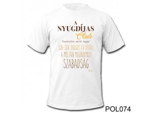 (POL074) Vicces Póló - Nyugdíjas Club – Nyugdíjas búcsúztató ajándék