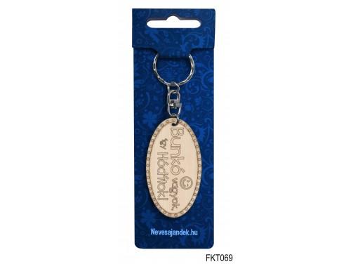 (FKT069) Gravírozott Fa Kulcstartó 6,5 cm x 3,5 cm - Bunkó vagyok így hódítok – Vicces ajándék
