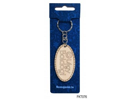 (FKT076) Gravírozott Fa Kulcstartó 6,5 cm x 3,5 cm - Légy boldog – Motivációs ajándék