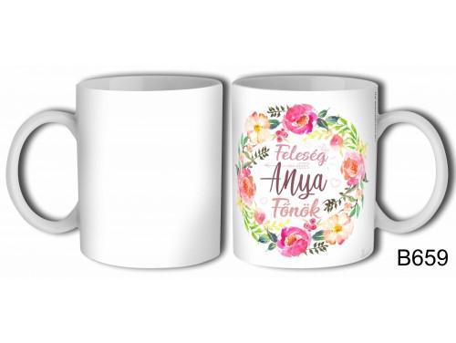 (B659) Bögre 3 dl - Feleség Anya Főnök  – Ajándék Anyáknak – Anyák napi ajándék