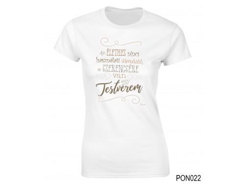 (PON022) Női póló - Szerencsére van egy testvérem – Ajándék Testvérnek