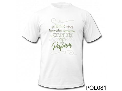 (POL081) Vicces póló - Szerencsére van egy papám – Ajándék Nagypapának