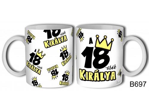 (B697) Bögre 3 dl - 18-asok királya - Születésnapi ajándékok - Ajándék ötletek