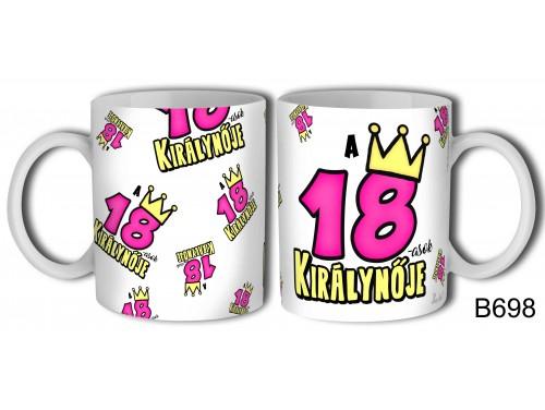 (B698) Bögre 3 dl - 18-asok királynője - Születésnapi ajándékok - Ajándék ötletek