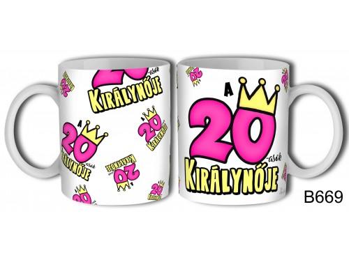 (B699) Bögre 3 dl - 20-asok királynője - Születésnapi ajándékok - Ajándék ötletek