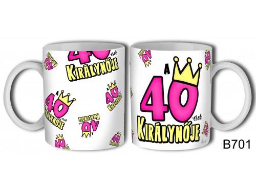 (B701) Bögre 3 dl - 40-esek királynője - Születésnapi ajándékok - Ajándék ötletek