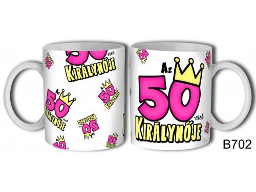 (B702) Bögre 3 dl - 50-esek királynője - Születésnapi ajándékok - Ajándék ötletek